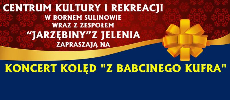 """Koncert kolęd """"Z babcinego kufra"""""""