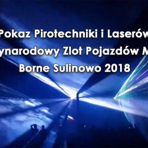 Pokaz Pirotechniki i Laserów XV Międzynarodowy Zlot Pojazdów Militarnych Borne Sulinowo 2018